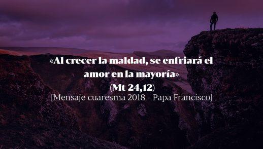 «Al crecer la maldad, se enfriará el amor en la mayoría» (Mt 24,12)